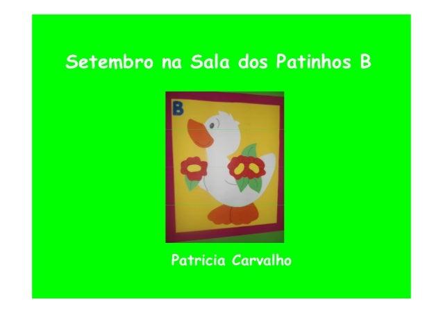 Setembro na Sala dos Patinhos B Patricia Carvalho