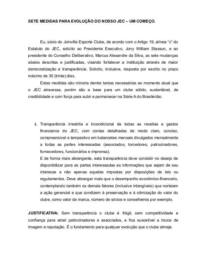 SETE MEDIDAS PARA EVOLUÇÃO DO NOSSO JEC – UM COMEÇO. Eu, sócio do Joinville Esporte Clube, de acordo com o Artigo 19, alín...