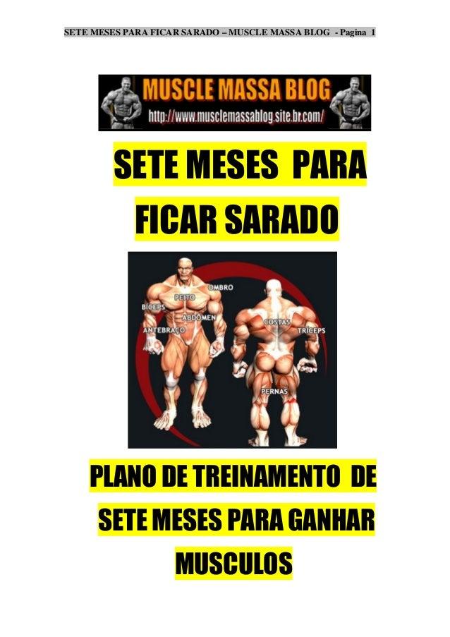 SETE MESES PARA FICAR SARADO – MUSCLE MASSA BLOG - Pagina 1  SETE MESES PARA  FICAR SARADO  PLANO DE TREINAMENTO DE  SETE ...