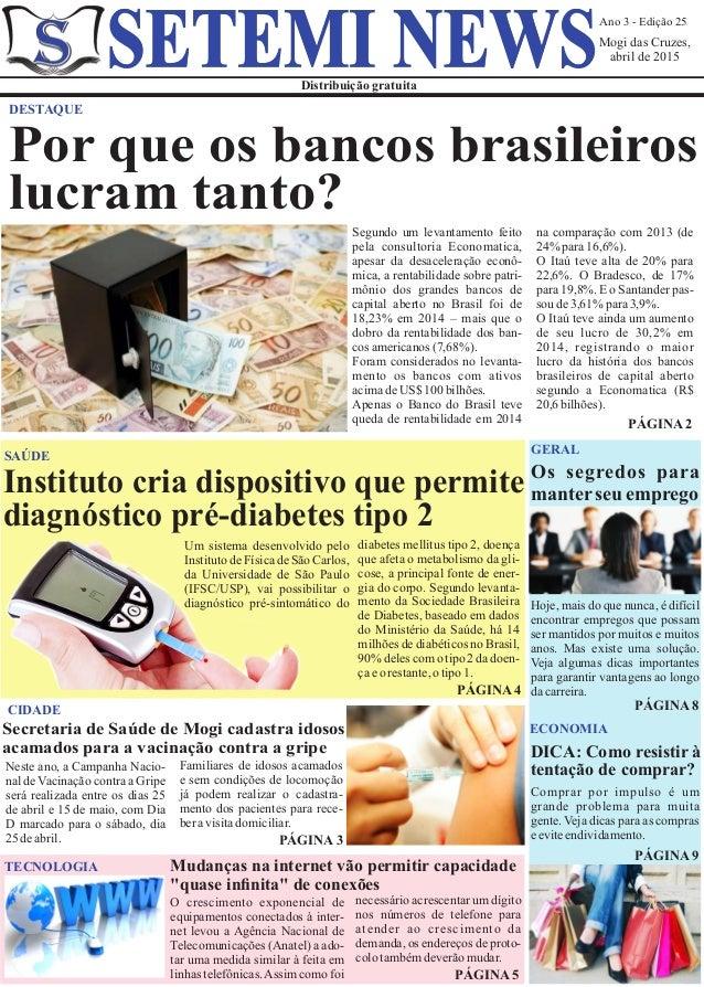 Ano 3 - Edição 25 Mogi das Cruzes, abril de 2015 Distribuição gratuita SETEMI NEWS DESTAQUE Segundo um levantamento feito ...