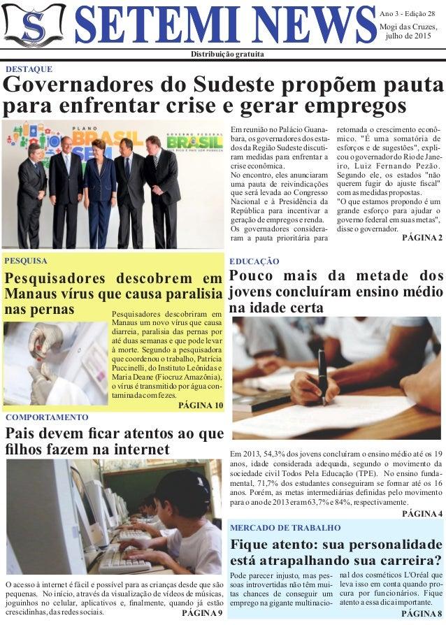 Ano 3 - Edição 28 Mogi das Cruzes, julho de 2015 Distribuição gratuita SETEMI NEWS Em reunião no Palácio Guana- bara,os go...