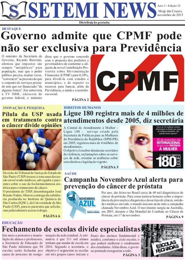 Ano 3 - Edição 32 Mogi das Cruzes, novembro de 2015 Distribuição gratuita SETEMI NEWS DESTAQUE O ministro da Secretaria de...