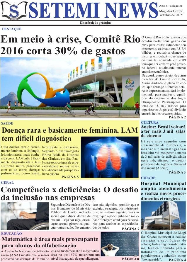 Ano 3 - Edição 31 Mogi das Cruzes, outubro de 2015 Distribuição gratuita SETEMI NEWS DESTAQUE PÁGINA 2 Competência x defici...