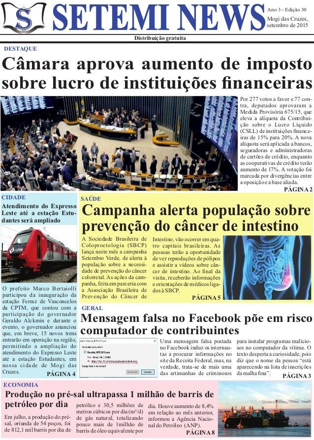 Ano 3 - Edição 30 Mogi das Cruzes, setembro de 2015 Distribuição gratuita SETEMI NEWS DESTAQUE PÁGINA 2 Mensagem falsa no ...