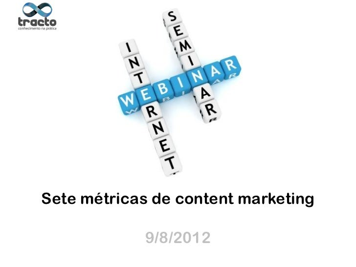 Sete métricas de content marketing Ministrante:                               Suporte técnico: Cassio Politi @tractoBR    ...