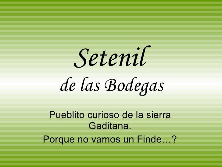 Set e nil   de las Bodegas Pueblito curioso de la sierra Gaditana. Porque no vamos un Finde…?