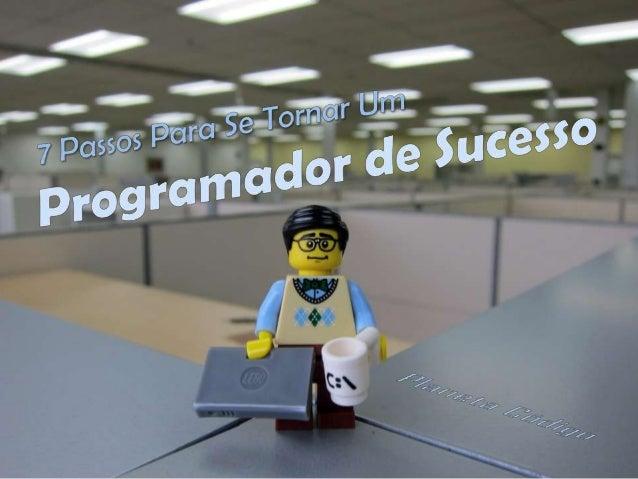 Você decide aprender a programar, então o primeiro passo que você pensa é aprender uma linguagem de programação...
