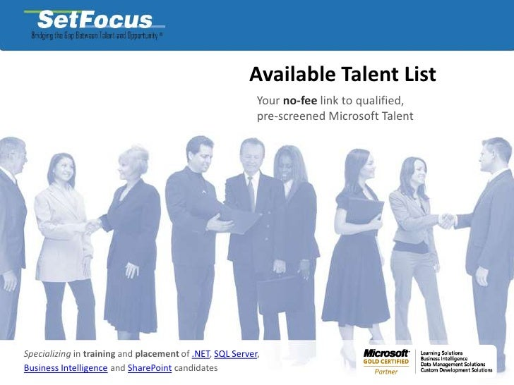 Available Talent List<br />Your no-fee link to qualified, <br />pre-screened Microsoft Talent<br />Specializing in trainin...