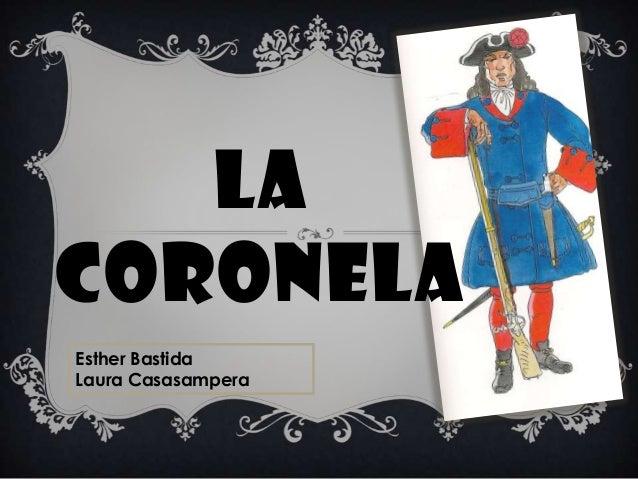 LA CORONELA Esther Bastida Laura Casasampera