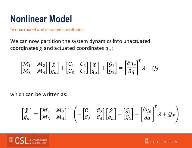 Nonlinear Model In unactuated and actuated coordinates We can now partition the system dynamics into unactuated coordinate...