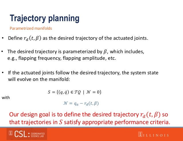 Trajectory planning Parametrized manifolds • Define 𝑟𝑑 𝑡, 𝛽 as the desired trajectory of the actuated joints. • The desire...