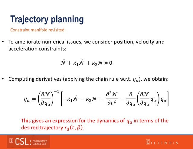 Trajectory planning Constraint manifold revisited • To ameliorate numerical issues, we consider position, velocity and acc...