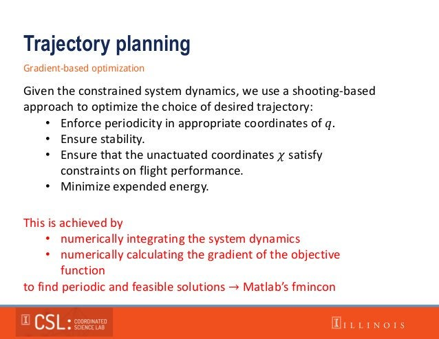 Trajectory planning Gradient-based optimization Given the constrained system dynamics, we use a shooting-based approach to...