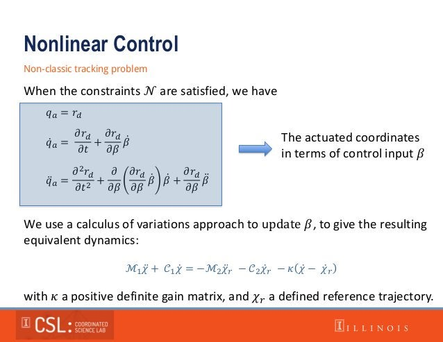 Nonlinear Control Non-classic tracking problem When the constraints 𝒩 are satisfied, we have 𝑞 𝑎 = 𝜕𝑟𝑑 𝜕𝑡 + 𝜕𝑟𝑑 𝜕𝛽 𝛽 𝑞 𝑎 =...