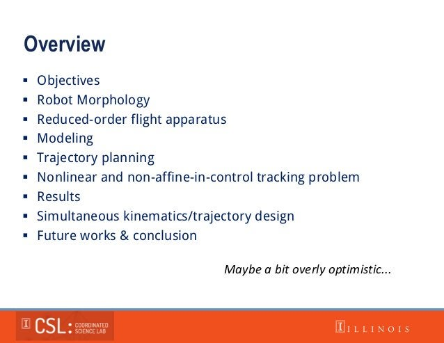 Overview  Objectives  Robot Morphology  Reduced-order flight apparatus  Modeling  Trajectory planning  Nonlinear and...