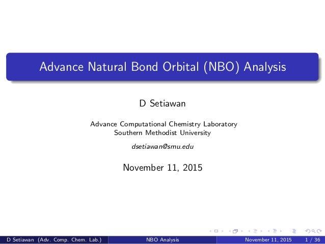 Advance Natural Bond Orbital (NBO) Analysis D Setiawan Advance Computational Chemistry Laboratory Southern Methodist Unive...