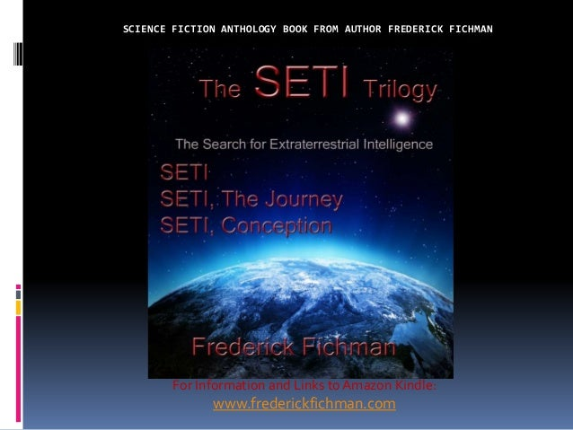SCIENCE FICTION ANTHOLOGY BOOK FROM AUTHOR FREDERICK FICHMAN  For Information and Links to Amazon Kindle:  www.frederickfi...