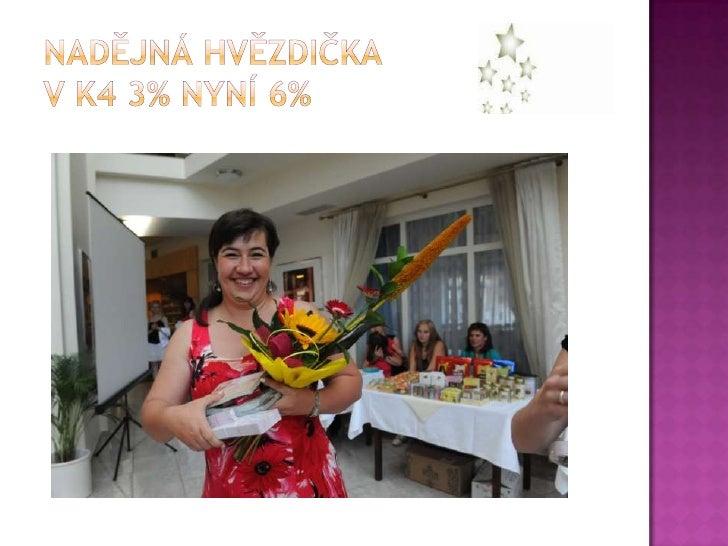 Nadějná hvězdičkaV K4 3% nyní 6%<br />
