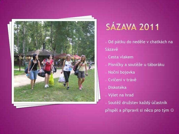 SÁZAVA 2011<br /><ul><li> Od pátku do neděle v chatkách na Sázavě