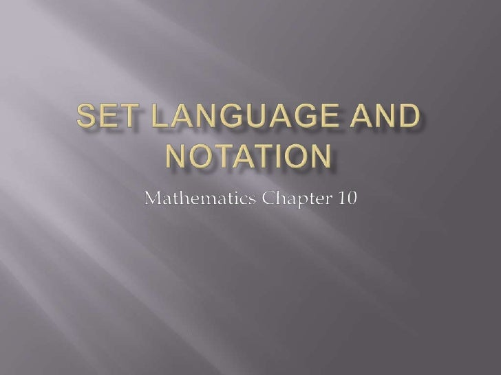 Set language and notation<br />Mathematics Chapter 10<br />