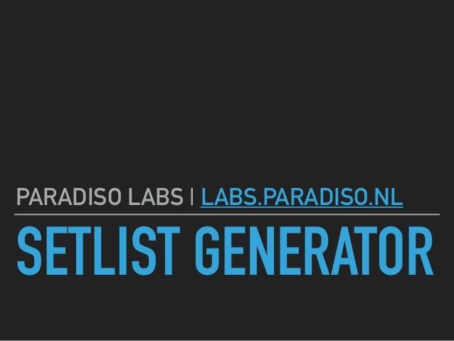 SETLIST GENERATOR PARADISO LABS | LABS.PARADISO.NL