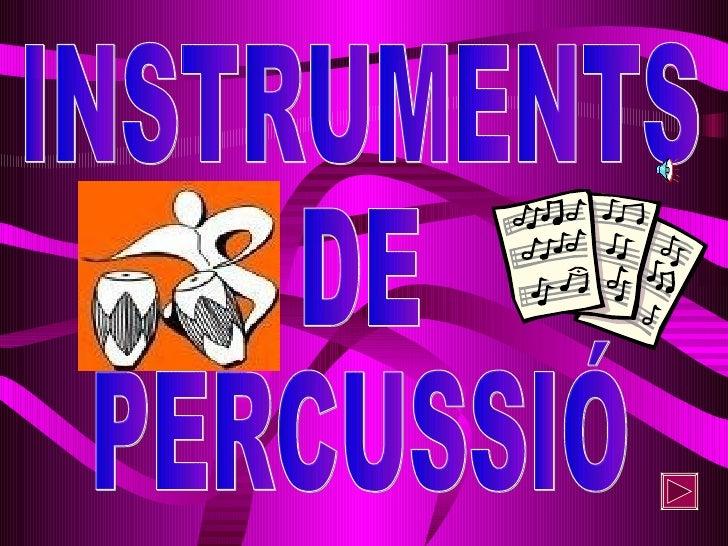 INSTRUMENTS DE PERCUSSIÓ