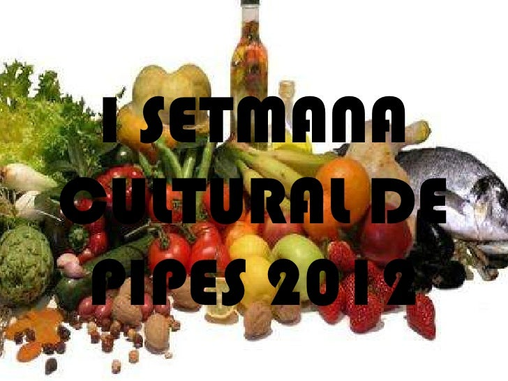 I SETMANACULTURAL DE PIPES 2012