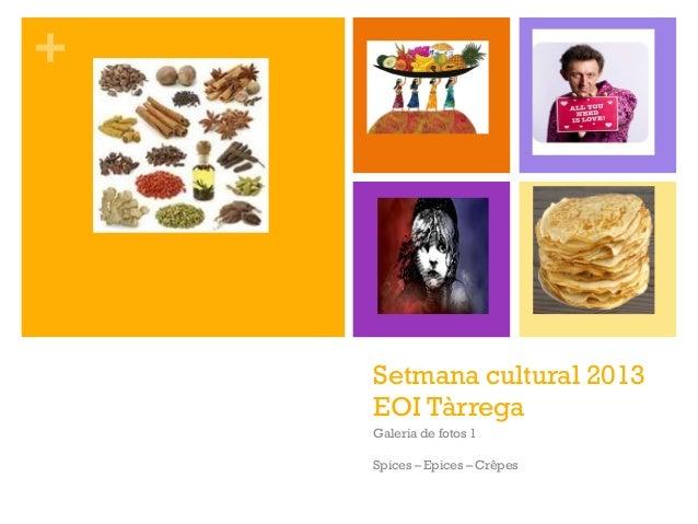 +    Setmana cultural 2013    EOI Tàrrega    Galeria de fotos 1    Spices – Epices – Crêpes