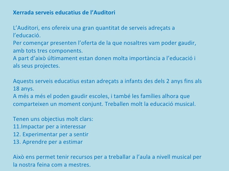 <ul><li>Xerrada serveis educatius de l'Auditori </li></ul><ul><li>L'Auditori, ens ofereix una gran quantitat de serveis ad...