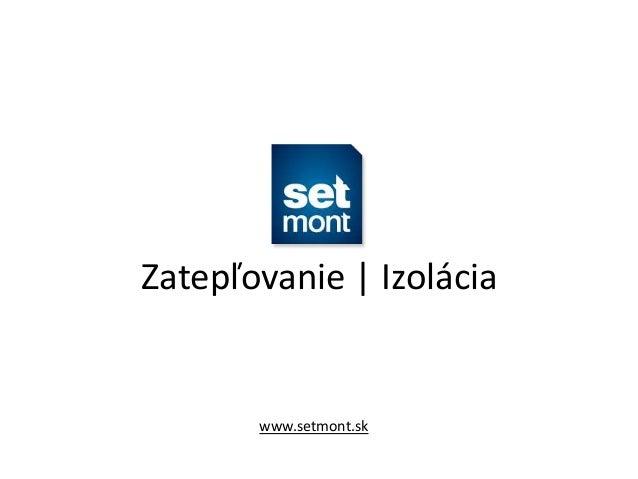 Zatepľovanie | Izolácia  www.setmont.sk