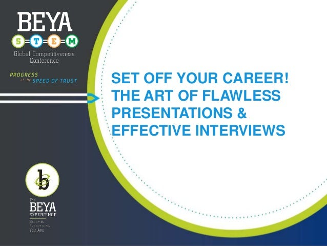 SET OFF YOUR CAREER! THE ART OF FLAWLESS PRESENTATIONS & EFFECTIVE INTERVIEWS