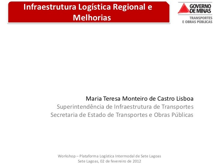 Infraestrutura Logística Regional e             Melhorias                    Maria Teresa Monteiro de Castro Lisboa       ...