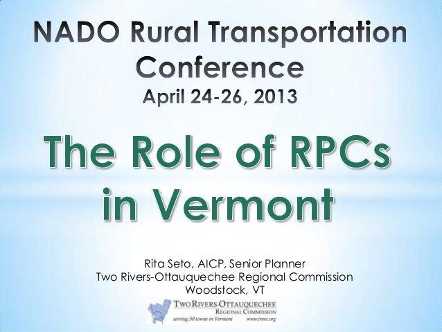 Rita Seto, AICP, Senior PlannerTwo Rivers-Ottauquechee Regional CommissionWoodstock, VT