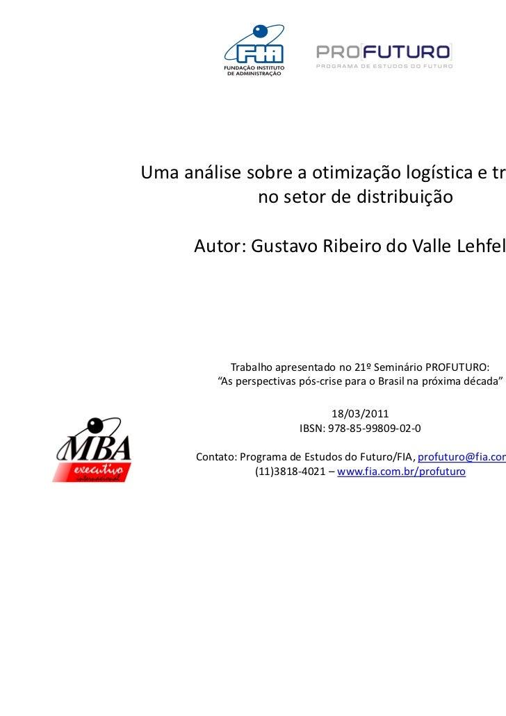 Uma análise sobre a otimização logística e tributária             no setor de distribuição      Autor: Gustavo Ribeiro do ...