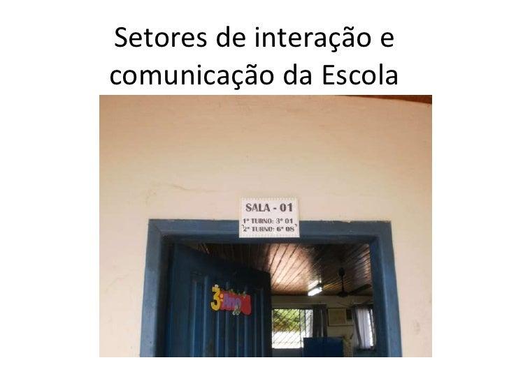 Setores de interação e comunicação da Escola<br />