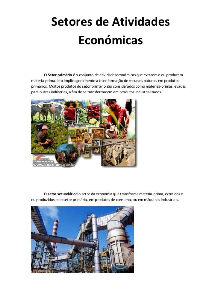 Setores de Atividades                Económicas       O Setor primário é o conjunto de atividadeseconômicas que extraem e ...