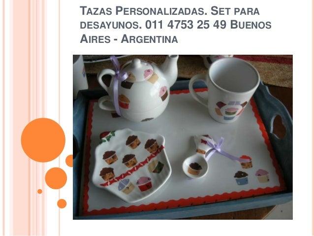 TAZAS PERSONALIZADAS. SET PARADESAYUNOS. 011 4753 25 49 BUENOSAIRES - ARGENTINA