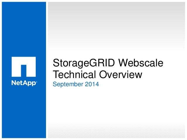StorageGRID Webscale Technical Overview September 2014