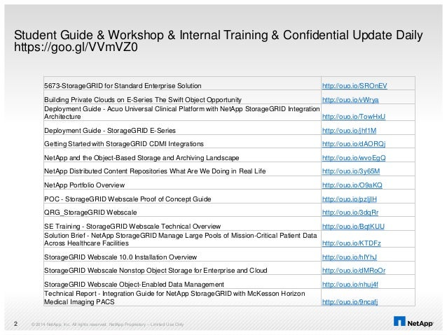 Student Guide & Workshop & Internal Training & Confidential Update Daily https://goo.gl/VVmVZ0 5673-StorageGRID for Standa...