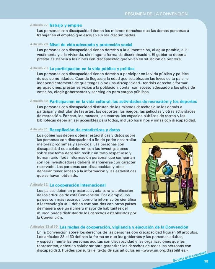 RESUMEN DE LA CONVENCIÓNArtículo 27: Trabajo    y empleo    Las personas con discapacidad tienen los mismos derechos que l...