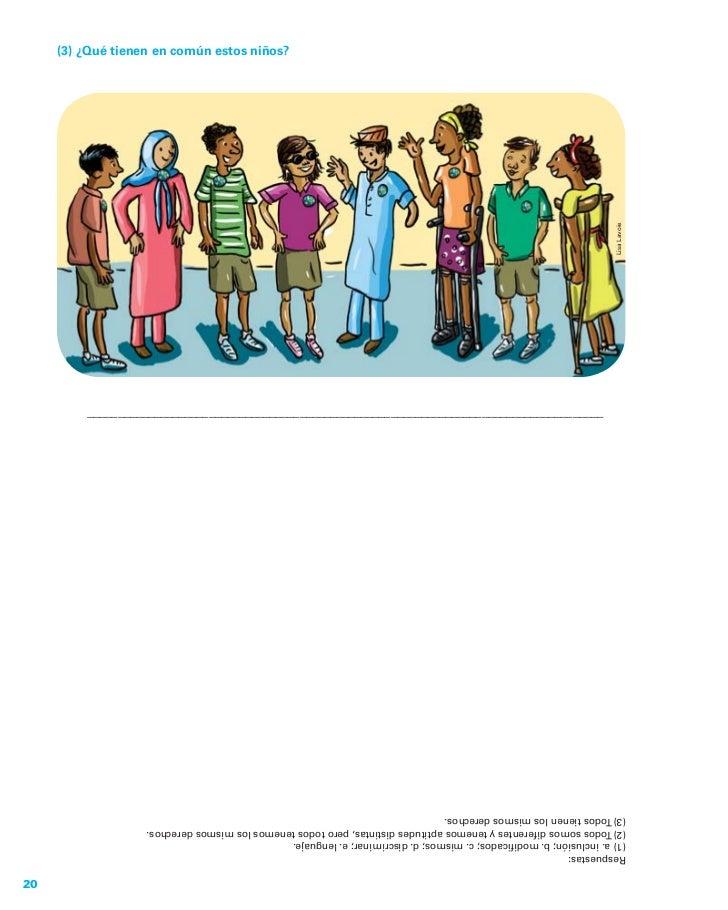 20Respuestas:(1) a. inclusión; b. modificados; c. mismos; d. discriminar; e. lenguaje.(2) Todos somos diferentes y tenemos ...