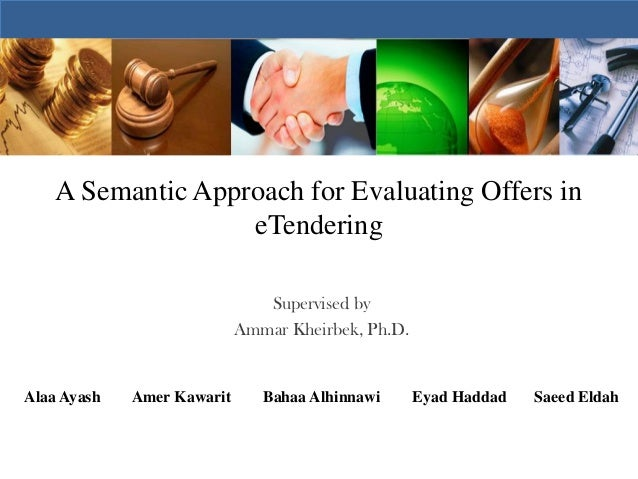 A Semantic Approach for Evaluating Offers in                   eTendering                               Supervised by     ...