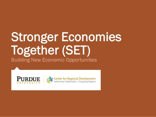 Stronger Economies Together (SET) Building New Economic Opportunities