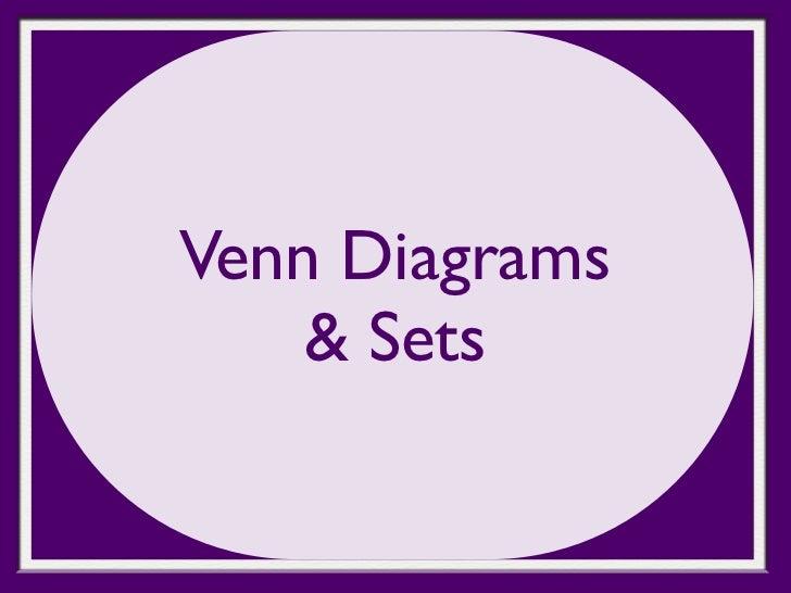 Venn Diagrams    & Sets