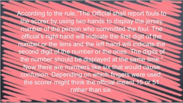 """According to the rule,""""The Official shall report fouls to the scorer by using two hands to display the jersey number of th..."""