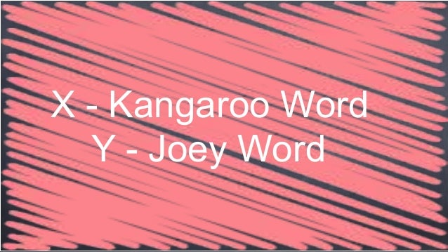 X - Kangaroo Word Y - Joey Word