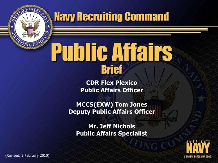 CDR Flex Plexico Public Affairs Officer MCCS(EXW) Tom Jones Deputy Public Affairs Officer Mr. Jeff Nichols Public Affairs ...