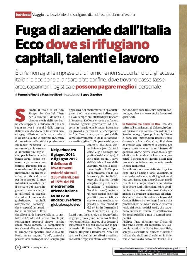 Inchiesta Viaggio tra le aziende che scelgono di andare a produrre all'esteroFuga di aziende dall'ItaliaEcco dove si rifug...