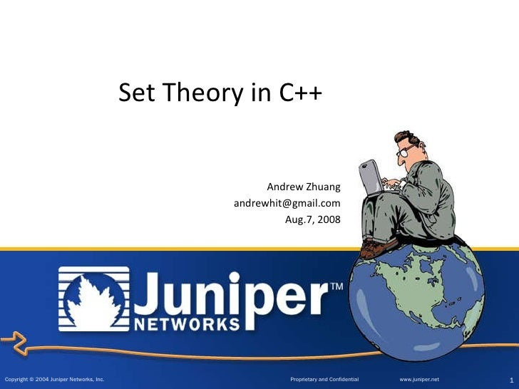 Set Theory in C++   Andrew Zhuang [email_address] Aug.7, 2008