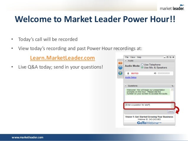 Welcome to Market Leader Power Hour!! • Today's call will be recorded • View today's recording and past Power Hour recordi...
